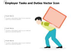 Employer Tasks And Duties Vector Icon Ppt PowerPoint Presentation Inspiration Example PDF