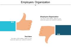 Employers Organization Ppt Powerpoint Presentation Slides Vector Cpb