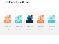 Employment Credit Check Ppt Powerpoint Presentation Icon Graphics Cpb
