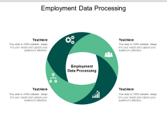 Employment Data Processing Ppt PowerPoint Presentation Professional Demonstration Cpb