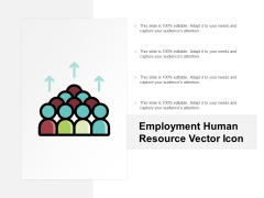 Employment Human Resource Vector Icon Ppt Powerpoint Presentation Gallery Summary