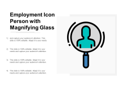 Employment Icon Person With Magnifying Glass Ppt Powerpoint Presentation Summary Show