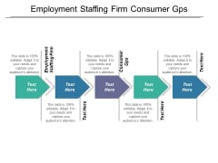 Employment Staffing Firm Consumer Gps Ppt PowerPoint Presentation Show Portfolio