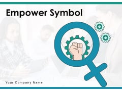 Empower Symbol Teamwork Equality Ppt PowerPoint Presentation Complete Deck