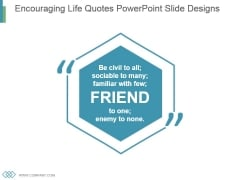 Encouraging Life Quotes Powerpoint Slide Designs