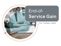 End Of Service Gain Cost Customer Ppt PowerPoint Presentation Complete Deck