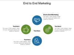 End To End Marketing Ppt PowerPoint Presentation Portfolio Design Templates Cpb Pdf