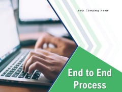 End To End Process Problem Information Evaluation Ppt PowerPoint Presentation Complete Deck