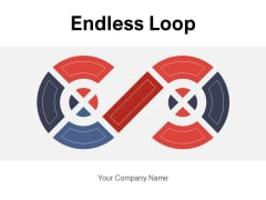 Endless Loop Infographic Arrow Circular Projects Execution Ppt PowerPoint Presentation Complete Deck