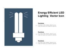 Energy Efficient LED Lighting Vector Icon Ppt PowerPoint Presentation Model Outline