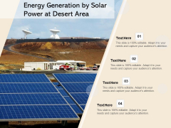 Energy Generation By Solar Power At Desert Area Ppt PowerPoint Presentation Icon Example File PDF