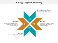 Energy Logistics Planning Ppt PowerPoint Presentation Portfolio Diagrams Cpb