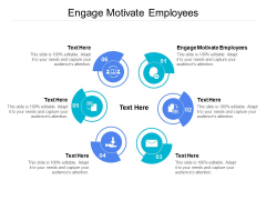 Engage Motivate Employees Ppt PowerPoint Presentation Outline Images Cpb