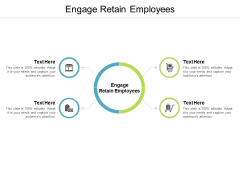 Engage Retain Employees Ppt PowerPoint Presentation Professional Portrait Cpb