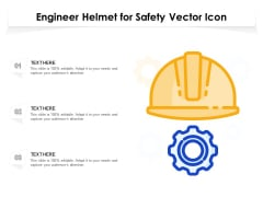 Engineer Helmet For Safety Vector Icon Ppt PowerPoint Presentation Icon Model PDF