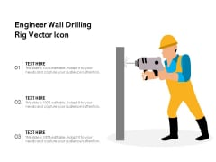 Engineer Wall Drilling Rig Vector Icon Ppt PowerPoint Presentation Professional Example PDF