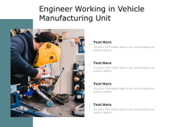 Engineer Working In Vehicle Manufacturing Unit Ppt PowerPoint Presentation Gallery Background PDF