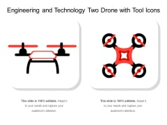 Engineering And Technology Two Drone With Tool Icons Ppt PowerPoint Presentation Gallery Information PDF