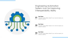 Engineering Automation System Icon For Improving Interoperability Ability Ppt PowerPoint Presentation Gallery Topics PDF