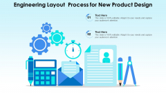 Engineering Layout Process For New Product Design Ppt PowerPoint Presentation File Icons PDF