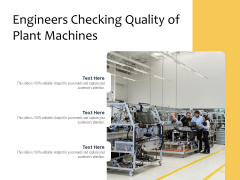 Engineers Checking Quality Of Plant Machines Ppt PowerPoint Presentation File Visual Aids PDF