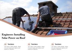 Engineers Installing Solar Power On Roof Ppt PowerPoint Presentation Portfolio Templates PDF