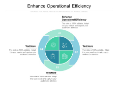 Enhance Operational Efficiency Ppt PowerPoint Presentation Professional Diagrams Cpb