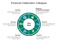 Enhanced Collaboration Colleagues Ppt PowerPoint Presentation Summary Slide Download Cpb