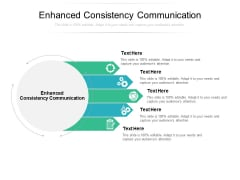 Enhanced Consistency Communication Ppt PowerPoint Presentation Infographics Inspiration Cpb