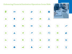 Enhancing Financial Institution Operations Icons Slide Formats PDF