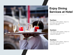 Enjoy Dining Services At Hotel Ppt PowerPoint Presentation Summary Example Introduction