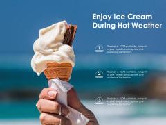 Enjoy Ice Cream During Hot Weather Ppt PowerPoint Presentation Slides Outline PDF