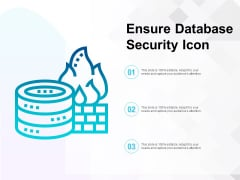 Ensure Database Security Icon Ppt PowerPoint Presentation File Background Designs PDF