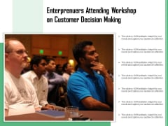 Enterprenuers Attending Workshop On Customer Decision Making Ppt PowerPoint Presentation Infographics Format PDF