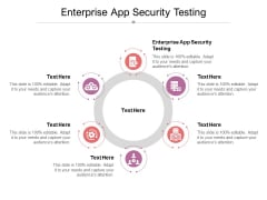 Enterprise App Security Testing Ppt PowerPoint Presentation Summary Show Cpb