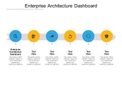 Enterprise Architecture Dashboard Ppt PowerPoint Presentation Ideas Slide Download Cpb Pdf