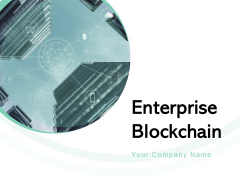 Enterprise Blockchain Ppt PowerPoint Presentation Complete Deck With Slides