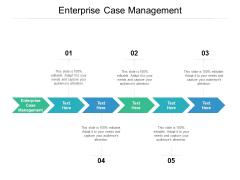 Enterprise Case Management Ppt PowerPoint Presentation Ideas Guide Cpb