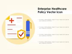 Enterprise Healthcare Policy Vector Icon Ppt PowerPoint Presentation Icon Gallery PDF