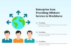 Enterprise Icon Providing Offshore Service To Workforce Ppt PowerPoint Presentation Icon Slides PDF