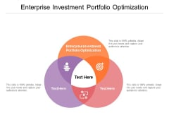 Enterprise Investment Portfolio Optimization Ppt PowerPoint Presentation Pictures Backgrounds Cpb
