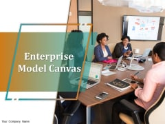 Enterprise Model Canvas Ppt PowerPoint Presentation Complete Deck With Slides