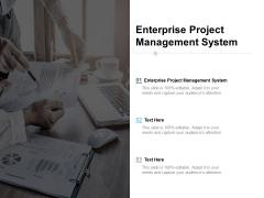 Enterprise Project Management System Ppt PowerPoint Presentation Show Template Cpb