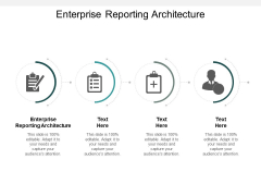 Enterprise Reporting Architecture Ppt Powerpoint Presentation Infographics Ideas Cpb