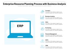 Enterprise Resource Planning Process With Business Analysis Ppt Powerpoint Presentation Styles Portfolio Pdf