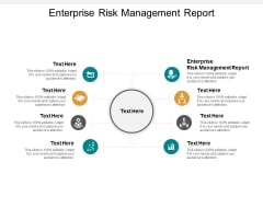 Enterprise Risk Management Report Ppt PowerPoint Presentation Icon Demonstration Cpb
