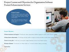 Enterprise Software Development Service Project Context And Objectives For Organization Feature Enhancements Ideas PDF