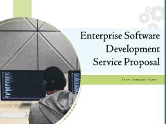 Enterprise Software Development Service Proposal Ppt PowerPoint Presentation Complete Deck With Slides