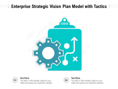 Enterprise Strategic Vision Plan Model With Tactics Ppt PowerPoint Presentation Gallery Graphics Design PDF