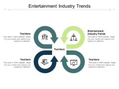 Entertainment Industry Trends Ppt PowerPoint Presentation Infographics Files Cpb Pdf